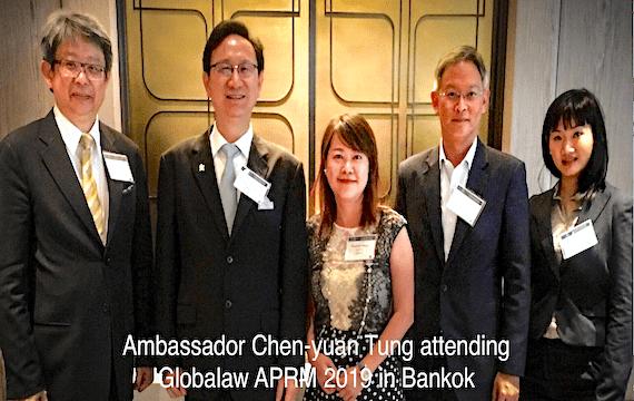 Ambassador Chen-Yuan Tung Attending Globalaw APRM 2019 in Bankok
